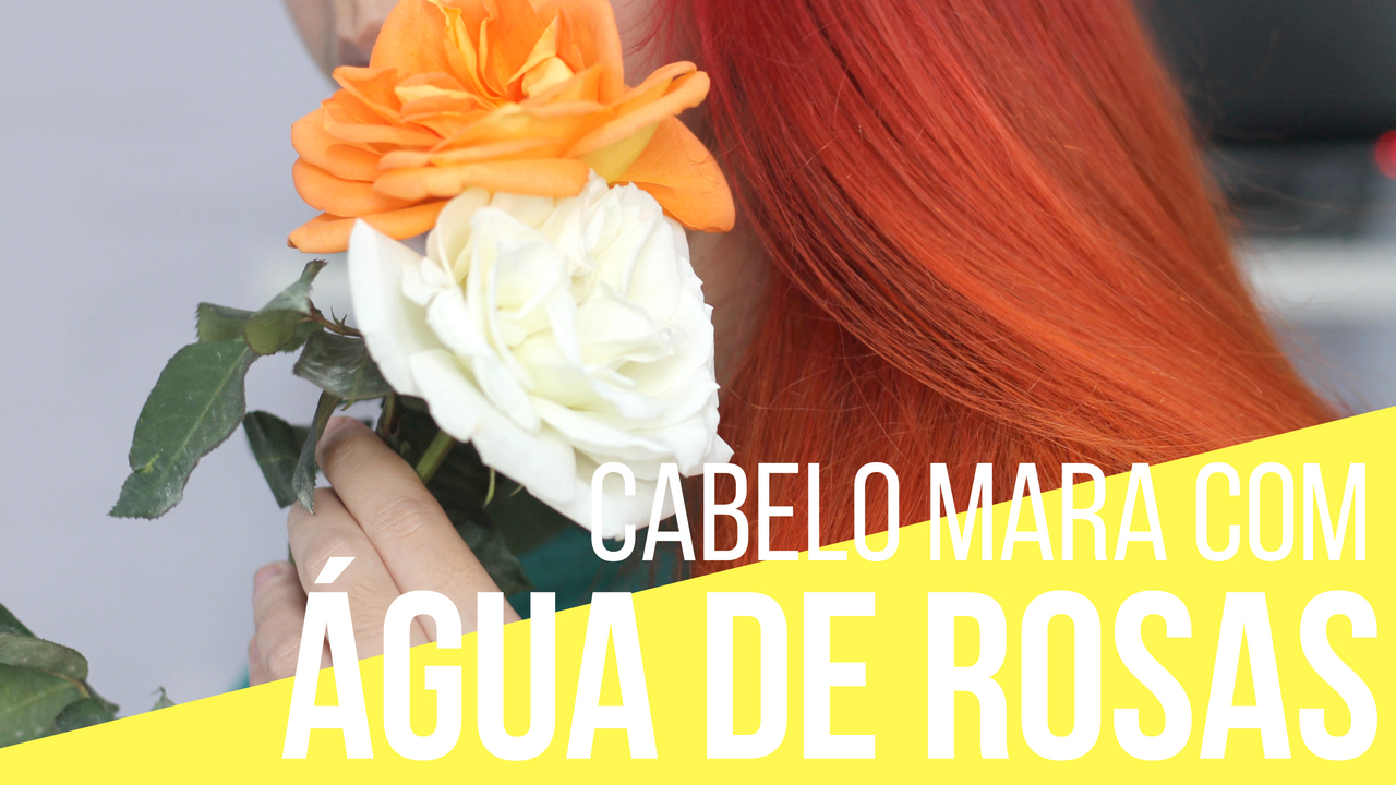 cabelo brilhoso com água de rosas
