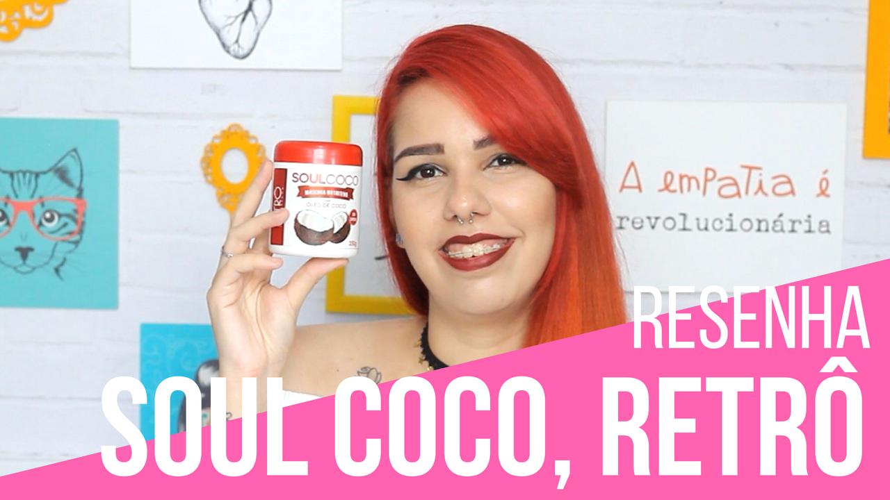 máscara Soul Coco Retrô Cosméticos