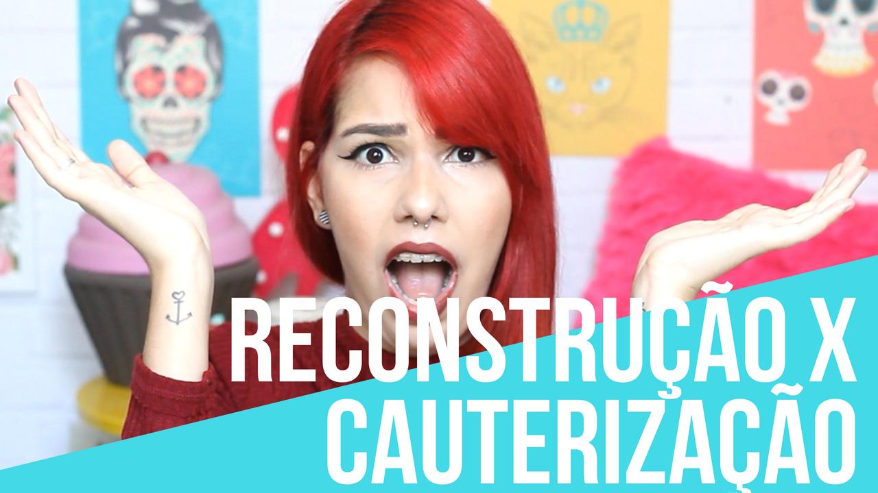 reconstrução x cauterização